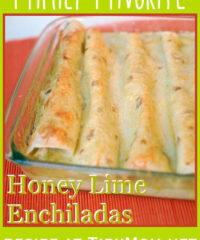 Family Favorite Recipe: Honey Lime Chicken Enchiladas. Recipe at TidyMom.net