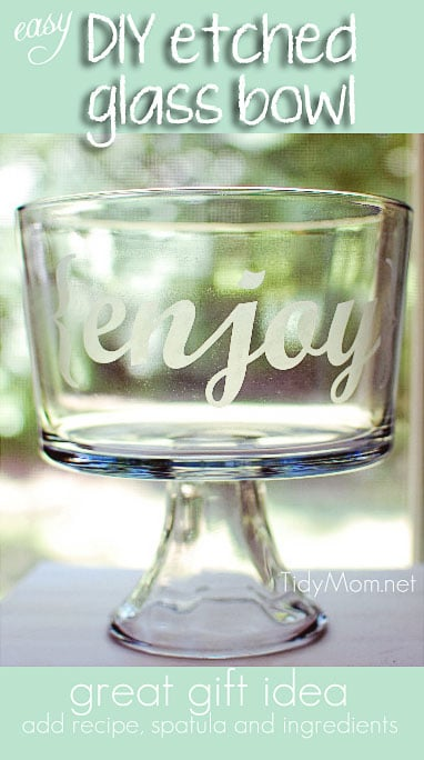 DIY Etched Glass {enjoy} bowl tutorial (great gift idea) at TidyMom.net