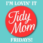 Thursday/Friday - Tidy Mom