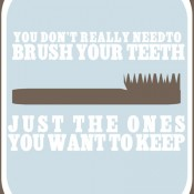 You Don&#039;t Need to Brush Your Teeth