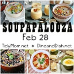 Soupapalooza Linky Feb 28 with TidyMom and DineandDish