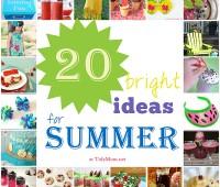 20 Bright Ideas for Summer at TidyMom.net