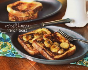 caramel banana french toast at TidyMom.net