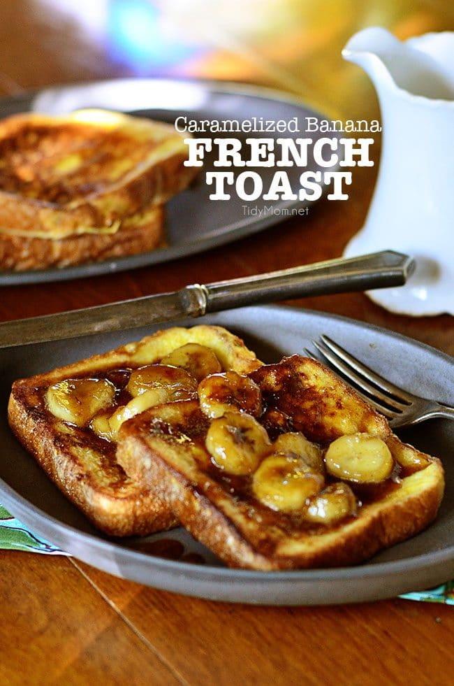 Decadent french toast with home made caramel sauce and bananas, an ...