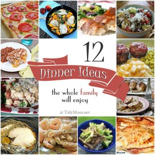 12 Family Friendly Dinner Ideas at TidyMom.net