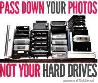 Pass Down Photos Not Harddrives learn more at TidyMom
