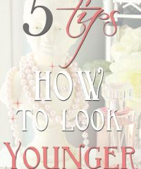 5 Tips How to Look Younger at TidyMom