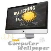 FREE Watching the Sun Bake June Summer Background Wallpaper at TidyMom