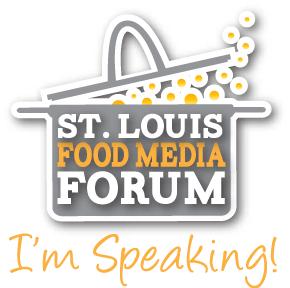 I'm speaking at the St. Louis Food Media Forum August 9-11 2013