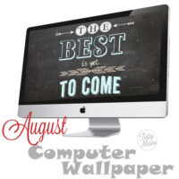 FREE Best to Come Chalkboard Wallpaper at TidyMom
