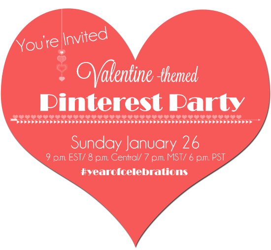 Valentine Themed Pinterest Party January 26, 2014 9pm EST #yearofcelebrations