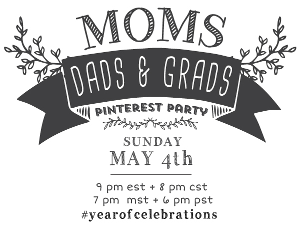 moms dads and grads pinterest party #yearofcelebrations