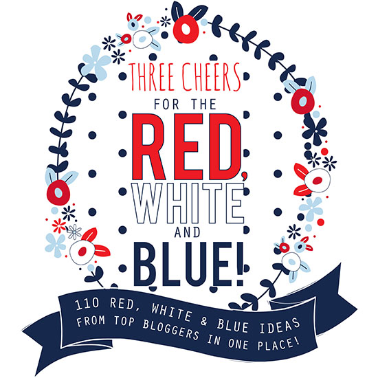 110 Red White and Blue Ideas from top Bloggers!