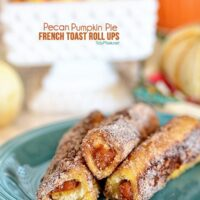 Pecan Pumpkin Pie French Toast Roll Ups. Recipe at TidyMom.net