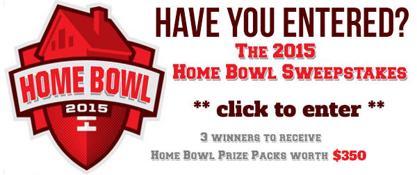 CLICK to ENTER the Home Bowl Sweepstakes- 3 winners will receive $350 in cash and prizes