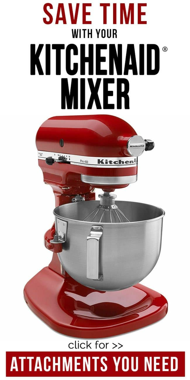 SAVE TIME with your KITCHENAID MIXER: Fabulous attachments you need to have!