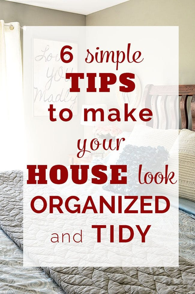 6 SIMPLE TIPS TO MAKE YOUR HOUSE LOOK ORGANIZED AND TIDY.