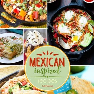 Mexican Inspired Recipes perfect for Cinco de Mayo, Taco Tuesday or any day of the week!