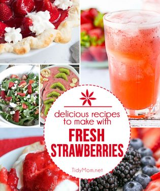 Delicious recipes to make with FRESH STRAWBERRIES at TidyMom.net