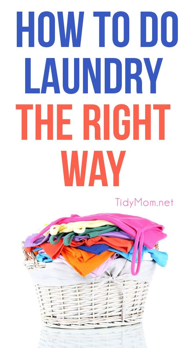 HOW TO DO LAUNDRY THE RIGHT WAY. Get all the headache saving laundry tips at TidyMom.net