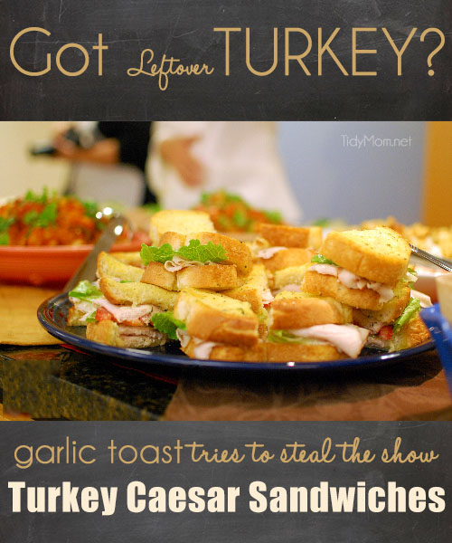 Got leftover Turkey? Garlic toast tries to steal the show with this Turkey Caesar Sandwich! recipe at TidyMom.net