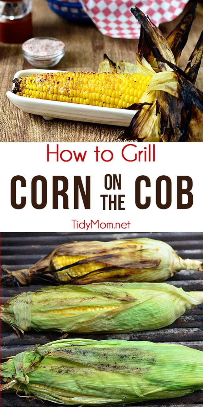 Grilled Corn on the Cob is popular for summer barbecues. Want to learn how to grill corn on the cob?  With a few simple steps, corn on the cob can be grilled to steaming buttery perfection. If that doesn't say summer I don't know what does!!  Print the recipe at TidyMom.net #corn #cornonthecob #recipe #grilling #summe