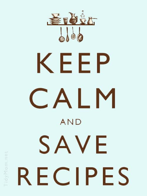 Keep Calm and Save Recipes at TidyMom.net