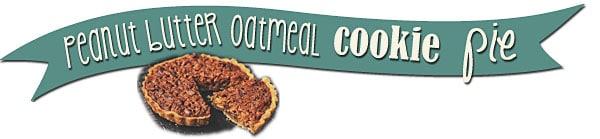 Peanut Butter Oatmeal Cookie Pie recipe at TidyMom.net