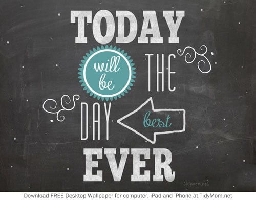 FREE Best Day Ever Chalkboard Wallpaper at TidyMom.net