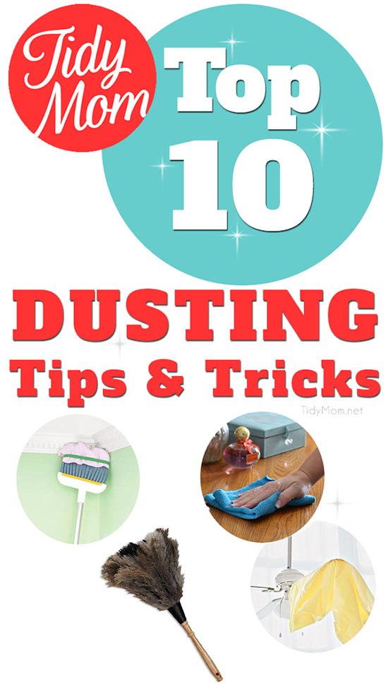 Top 10 Dusting Tips and Tricks you may not be doing at TidyMom.net