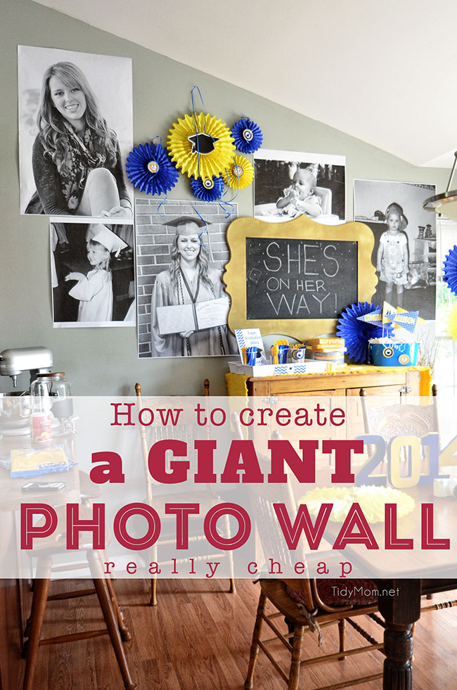 Learn how to create a GIANT PHOTO WALL...really cheap at TidyMom.net GREAT for birthday parties, graduation, showers or any celebration!