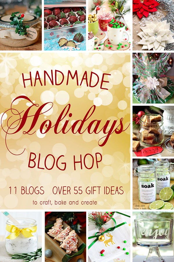 Handmade Holidays Blog Hop. 11 blogs and over 55 gift ideas to craft, bake and crate.
