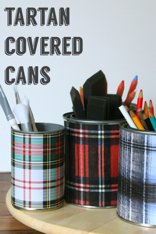 Easy DIY Tartan Plaid Covered Cans