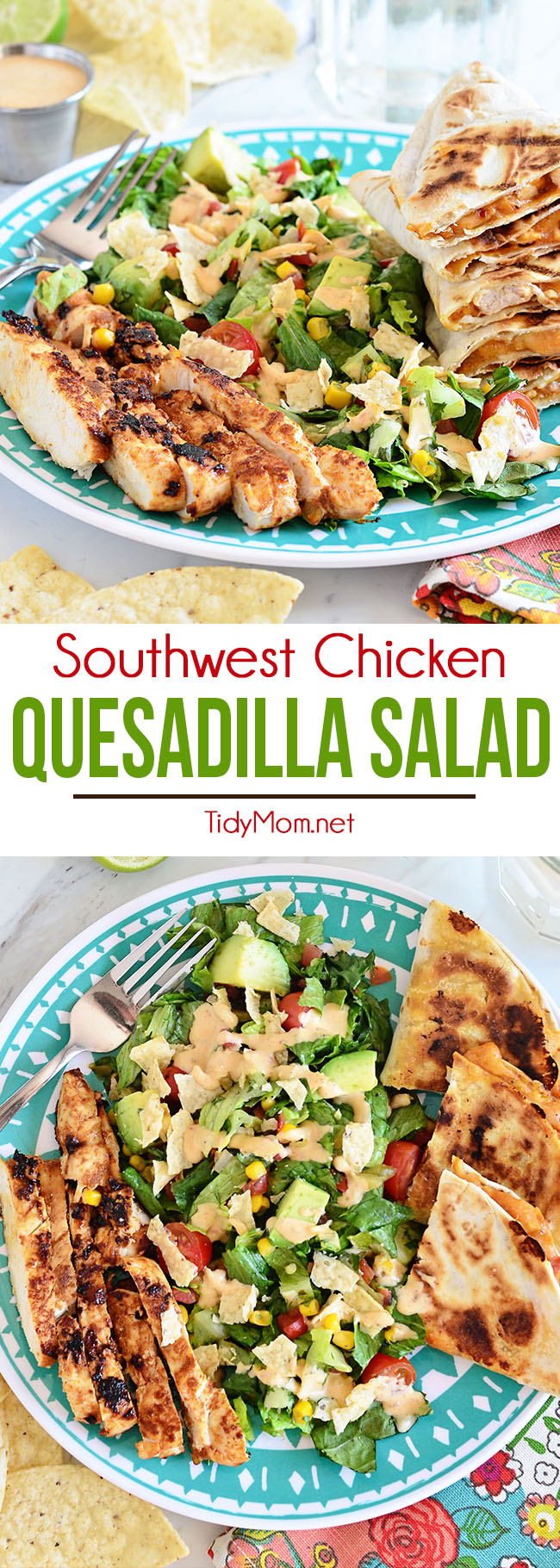 Southwest Chicken Quesadilla Salad is like an explosion in your mouth.  Super easy to throw together. Print the full recipe at TidyMom.net #salad #recipe #southwest #chicken #quesadilla