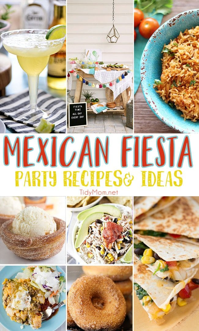 Grab the chips, guac and margaritas ....it's a Mexican fiesta and you're invited! Whether you like your mexican dishes hot or mild, sweet or savory ….you'll be set with the best Mexican Fiesta party recipes and ideas for Cinco de Mayo or any day. Vist TidyMom.net for all the details. #Mexican #party #MexicanFiesta #cincodemayo