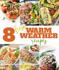 8 Fresh WARM WEATHER recipes for Spring and Summer dining and entertaining. Quick, fresh and delicious dinner recipes you can make any night of the week. Get all the recipes at Tidymom.net
