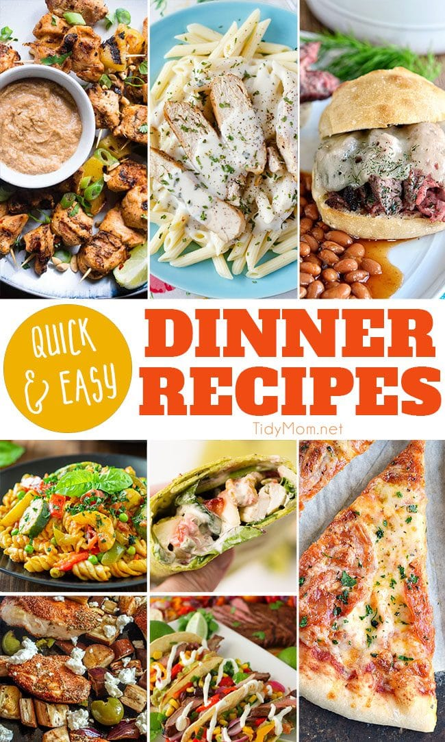 Think you are too busy for a good meal at home―especially when you're hungry and your family is hungry? Each of these Quick Easy Dinner Recipes is ready in 30 minutes or less. Simple enough for a busy weeknight, and still delicious enough to serve to company. Get all the recipes at TidyMom.net #dinner #quickdinner #easydinner