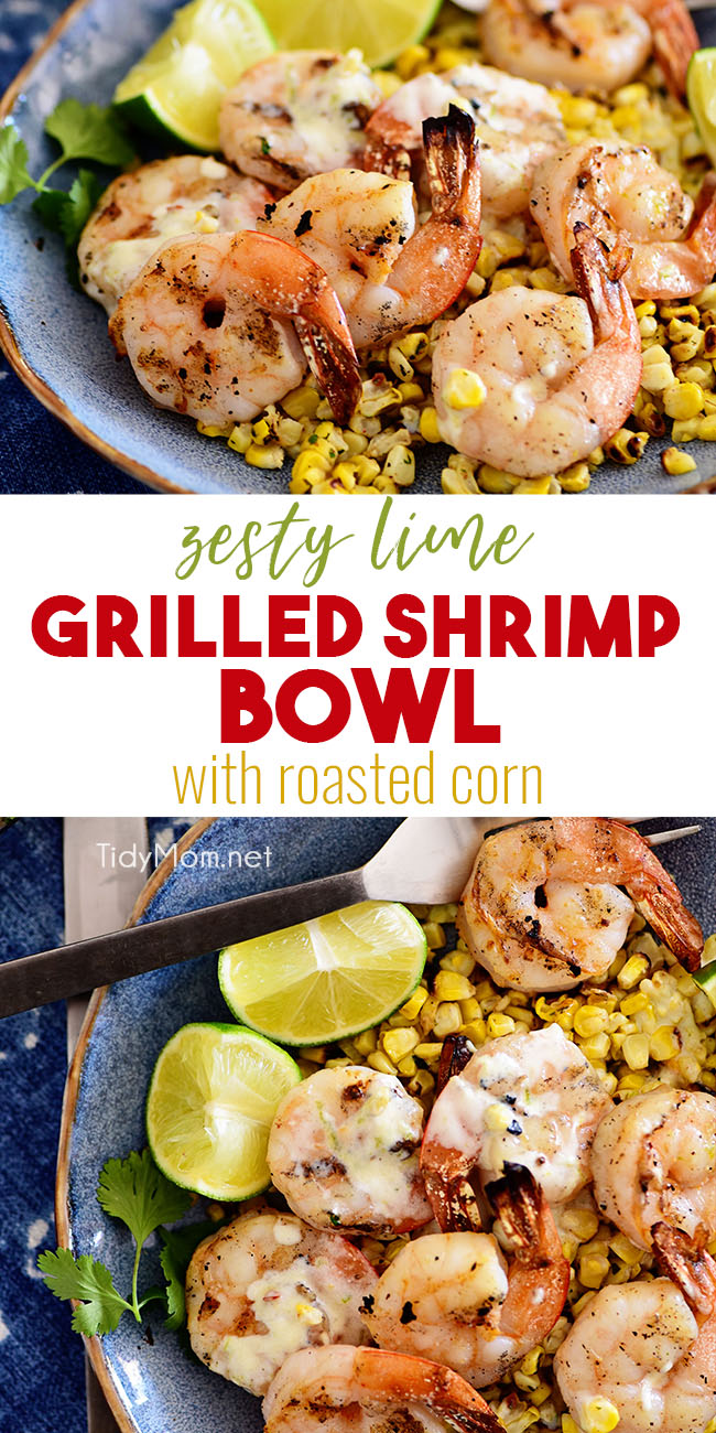 Quick, easy, and totally flavorful, this Zesty Shrimp Bowl with Roasted Corn and a creamy lime vinaigrette is quickly going to become your new summer staple. Serve this main dish with a mixed green salad for a quick-and-healthy weekday meal. Print the full recipe at TidyMom.net  #grilling #shrimp #shrimprecipes #corn #grilledcorn #summerrecipes #healthymeals